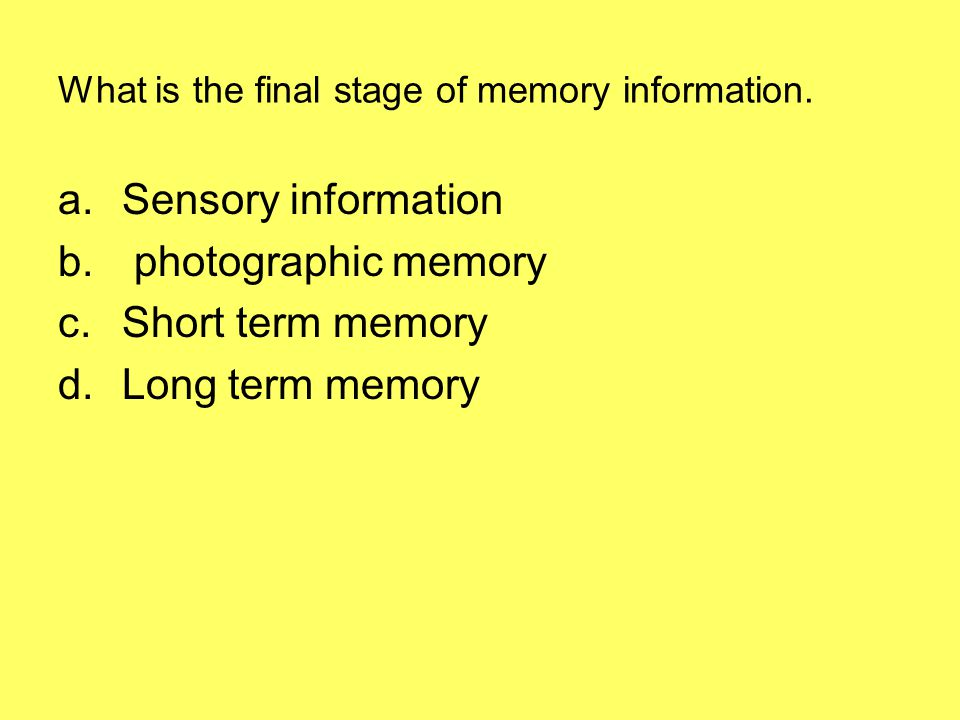 What is the final stage of memory information.