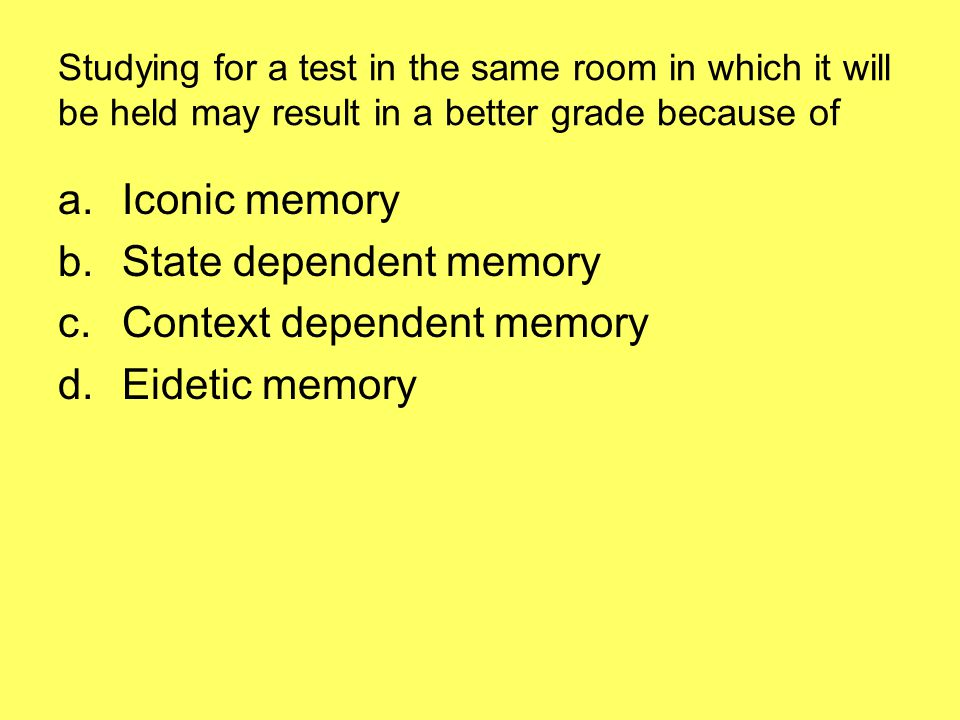 State dependent memory Context dependent memory Eidetic memory