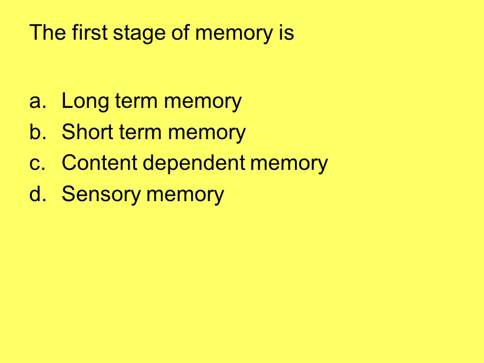The first stage of memory is