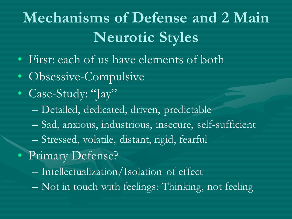 Mechanisms of Defense and 2 Main Neurotic Styles