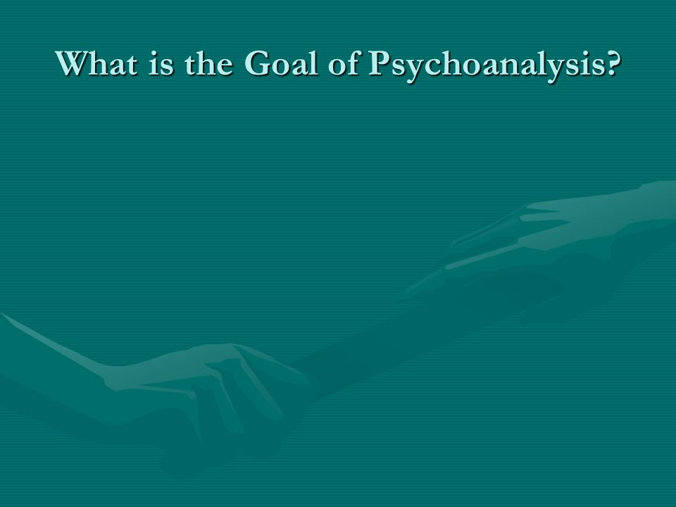 What is the Goal of Psychoanalysis