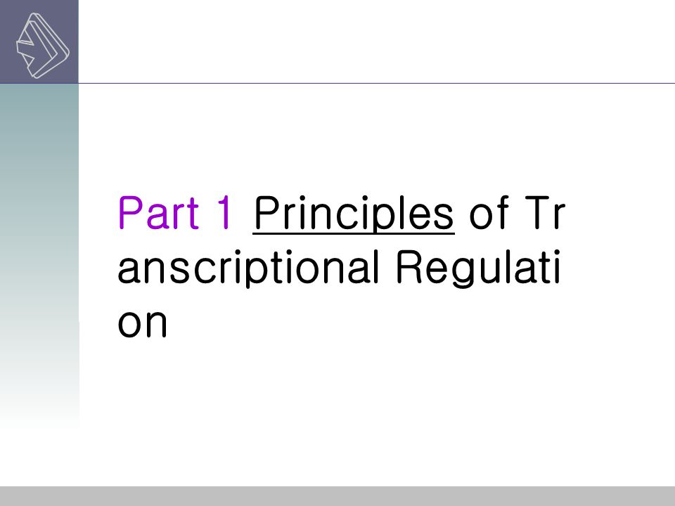 Part 1 Principles of Transcriptional Regulation