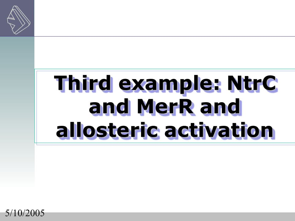 Third example: NtrC and MerR and allosteric activation