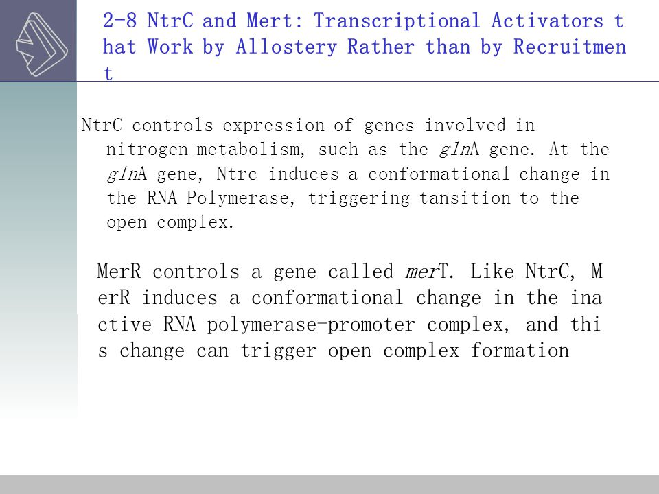 2-8 NtrC and Mert: Transcriptional Activators that Work by Allostery Rather than by Recruitment