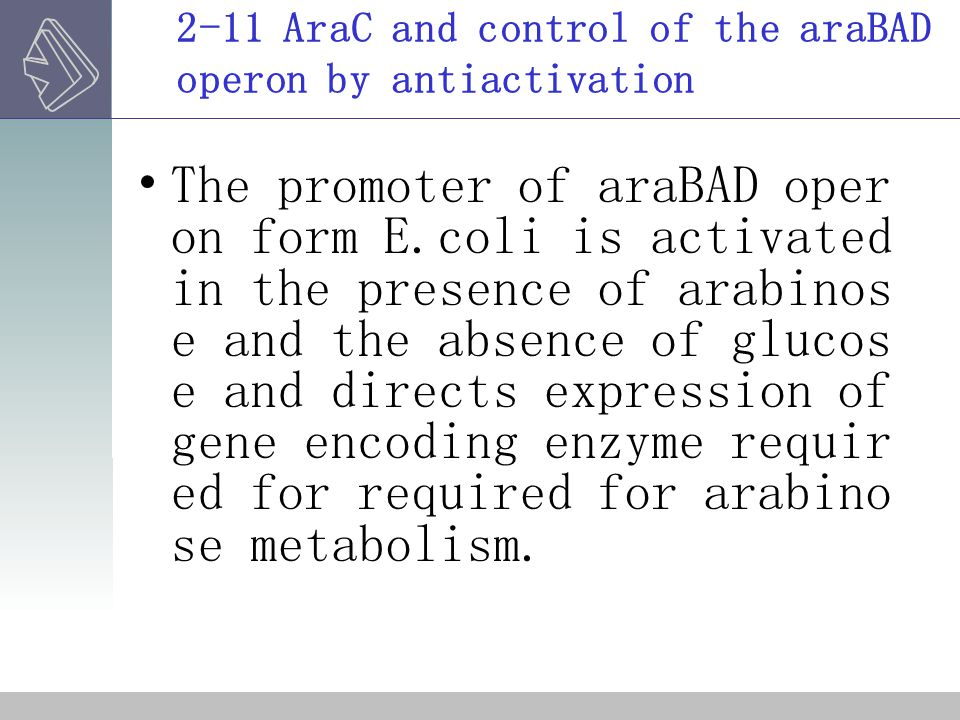 2-11 AraC and control of the araBAD operon by antiactivation