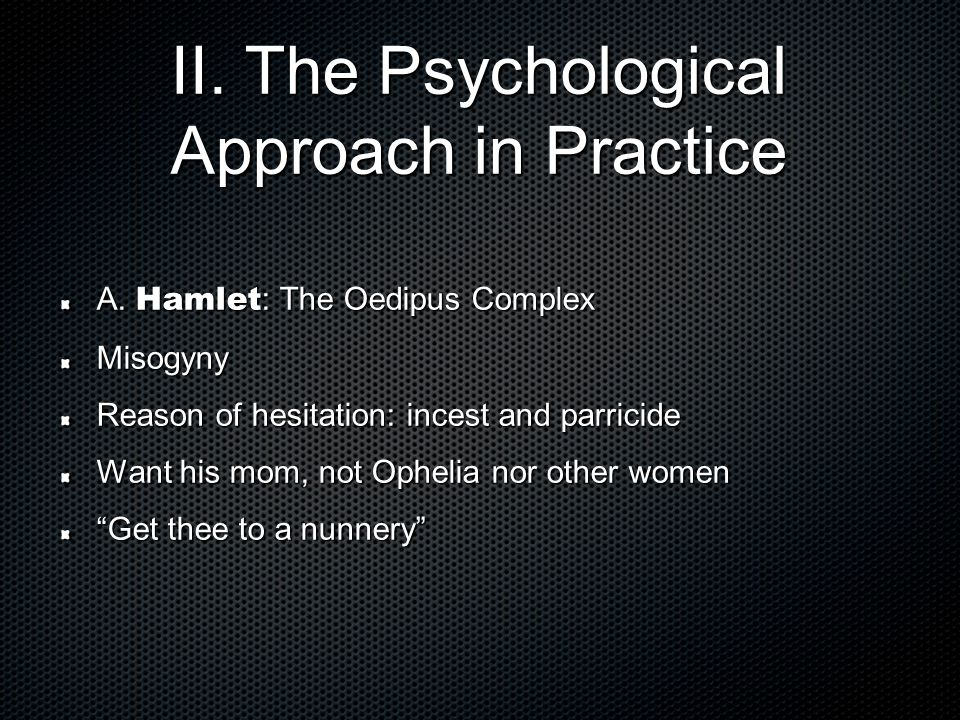 II. The Psychological Approach in Practice