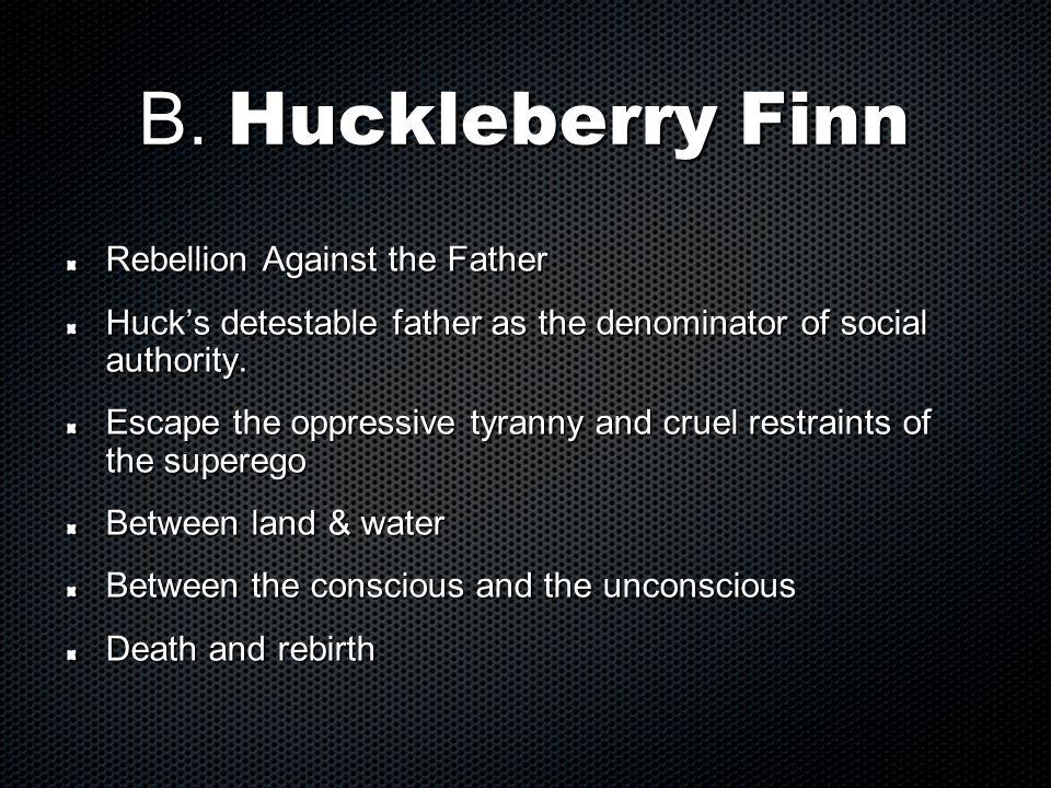 B. Huckleberry Finn Rebellion Against the Father