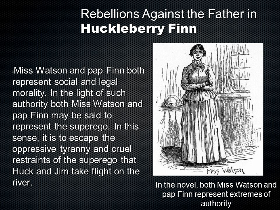 Rebellions Against the Father in Huckleberry Finn