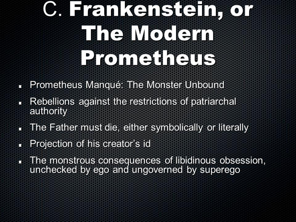 C. Frankenstein, or The Modern Prometheus