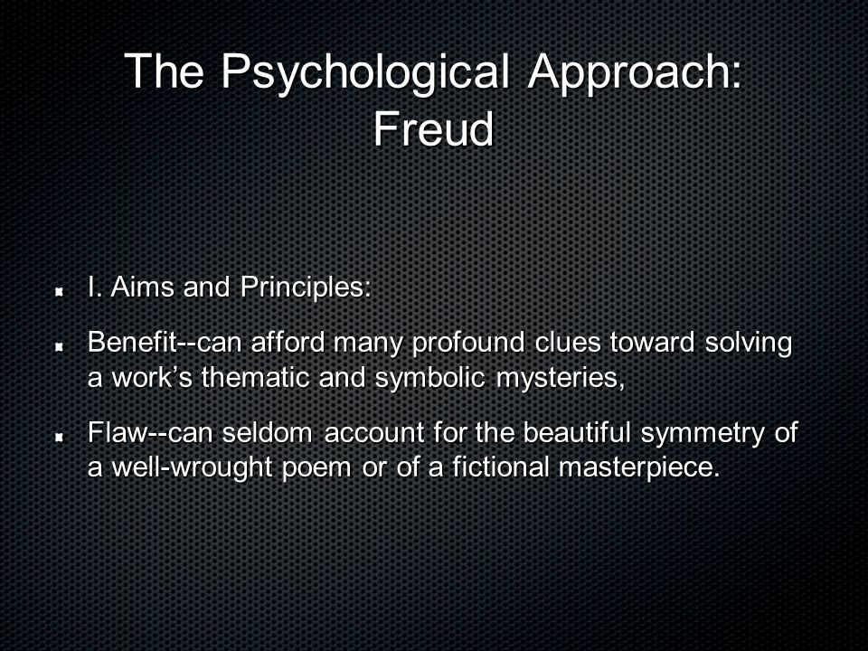 The Psychological Approach: Freud