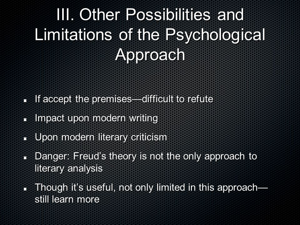 III. Other Possibilities and Limitations of the Psychological Approach