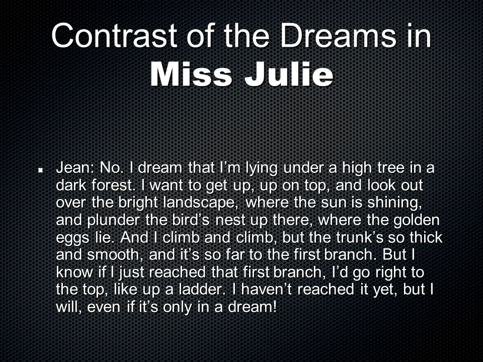 Contrast of the Dreams in Miss Julie
