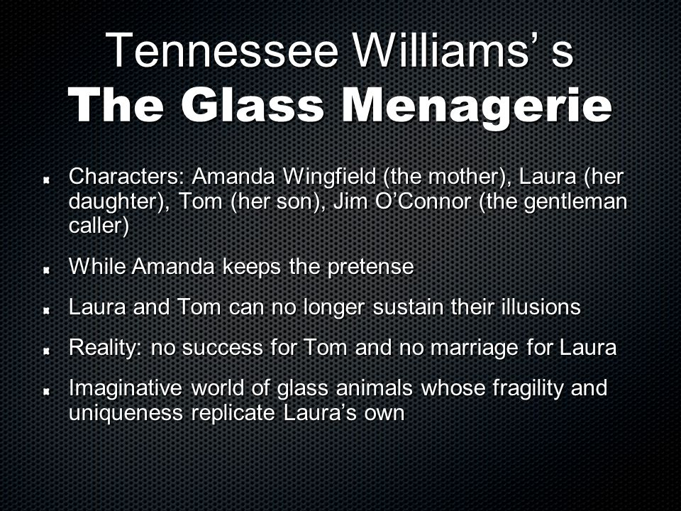 Tennessee Williams' s The Glass Menagerie