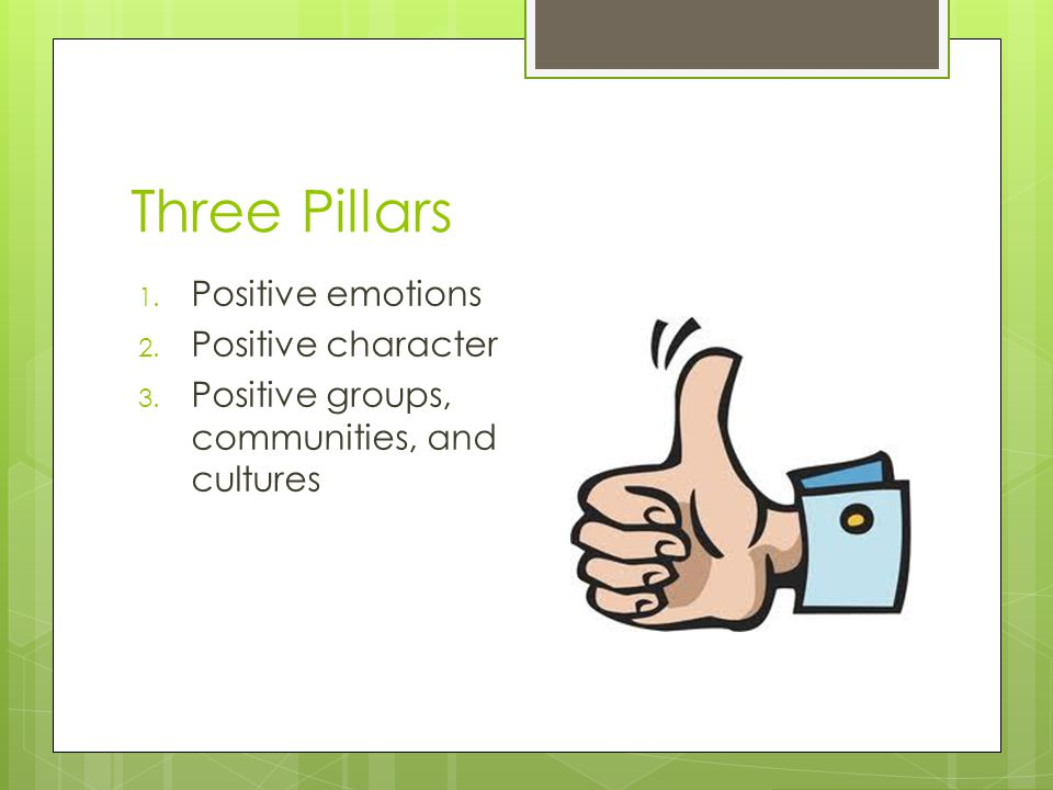 Three Pillars Positive emotions Positive character