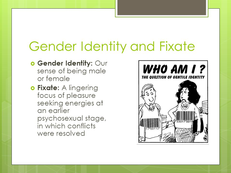 Gender Identity and Fixate