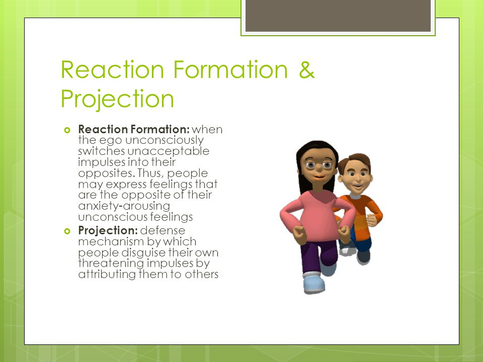 Reaction Formation & Projection