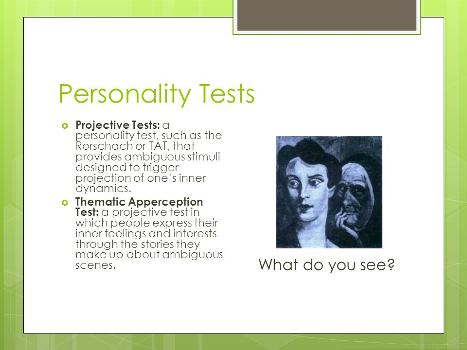 Personality Tests What do you see