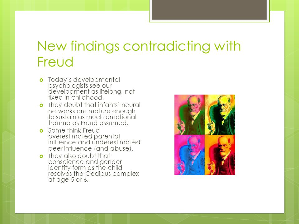 New findings contradicting with Freud