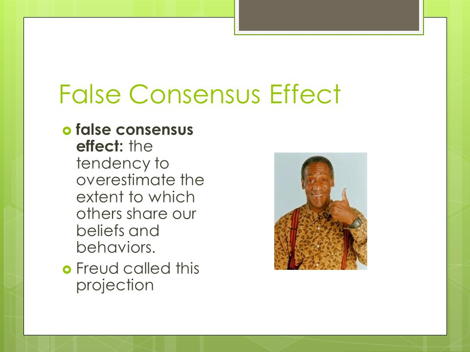 False Consensus Effect