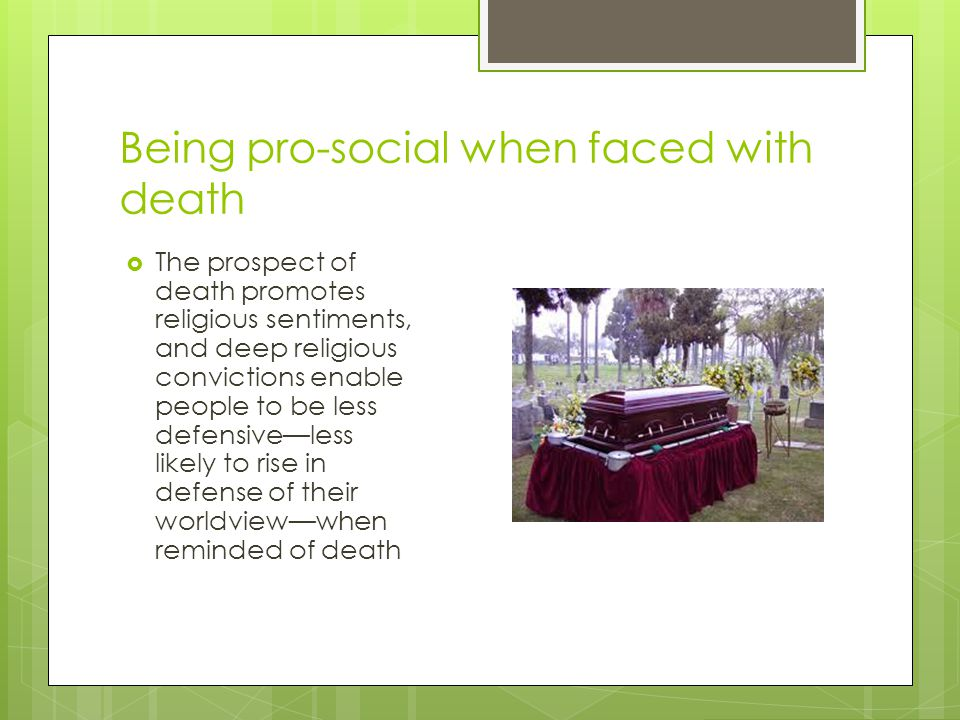 Being pro-social when faced with death