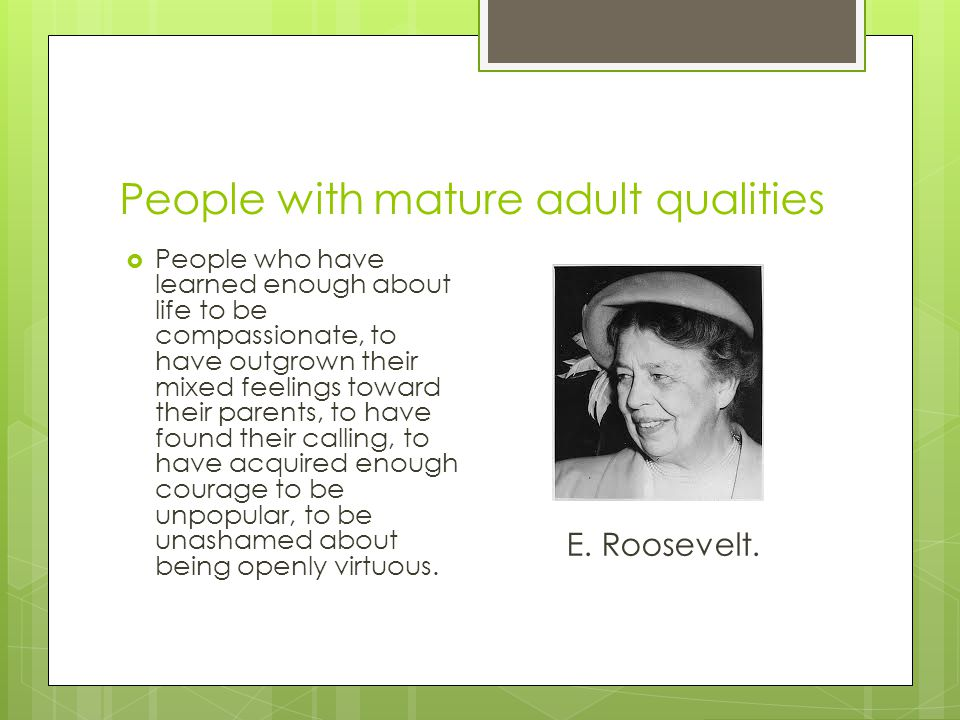 People with mature adult qualities