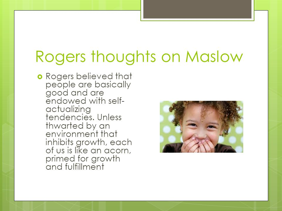 Rogers thoughts on Maslow