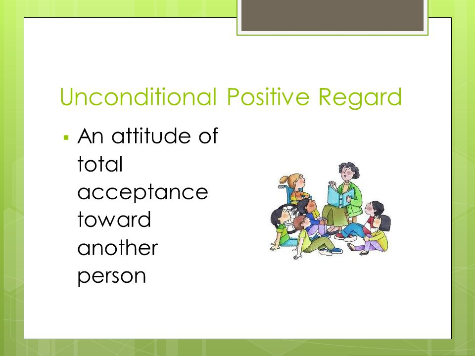 Unconditional Positive Regard