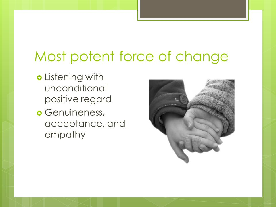 Most potent force of change