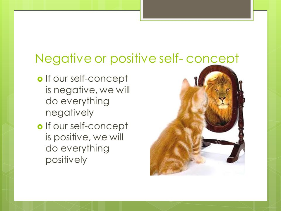 Negative or positive self- concept