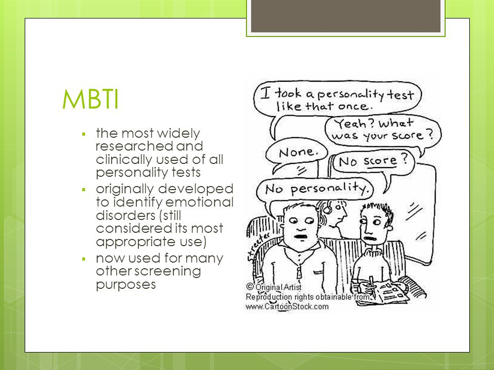 MBTI the most widely researched and clinically used of all personality tests.