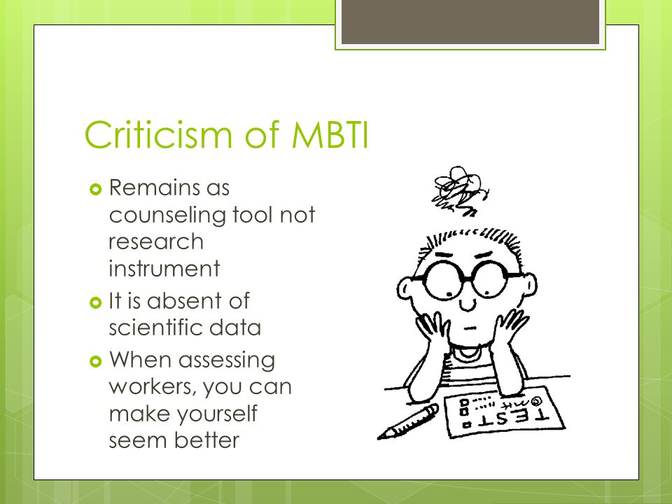 Criticism of MBTI Remains as counseling tool not research instrument