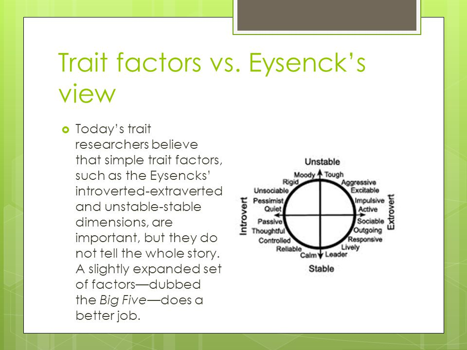 Trait factors vs. Eysenck's view