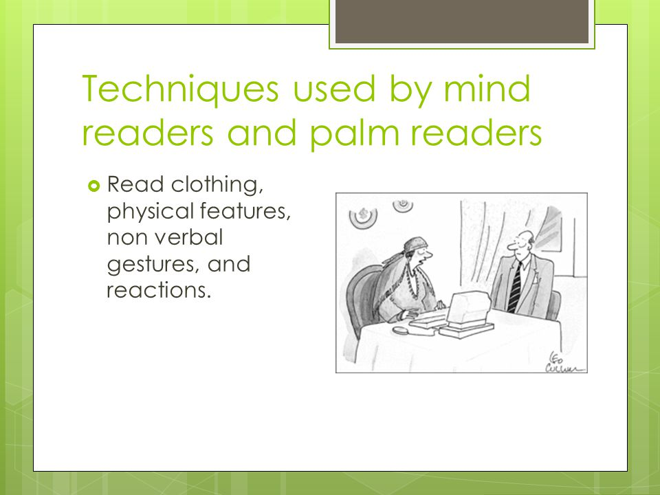 Techniques used by mind readers and palm readers