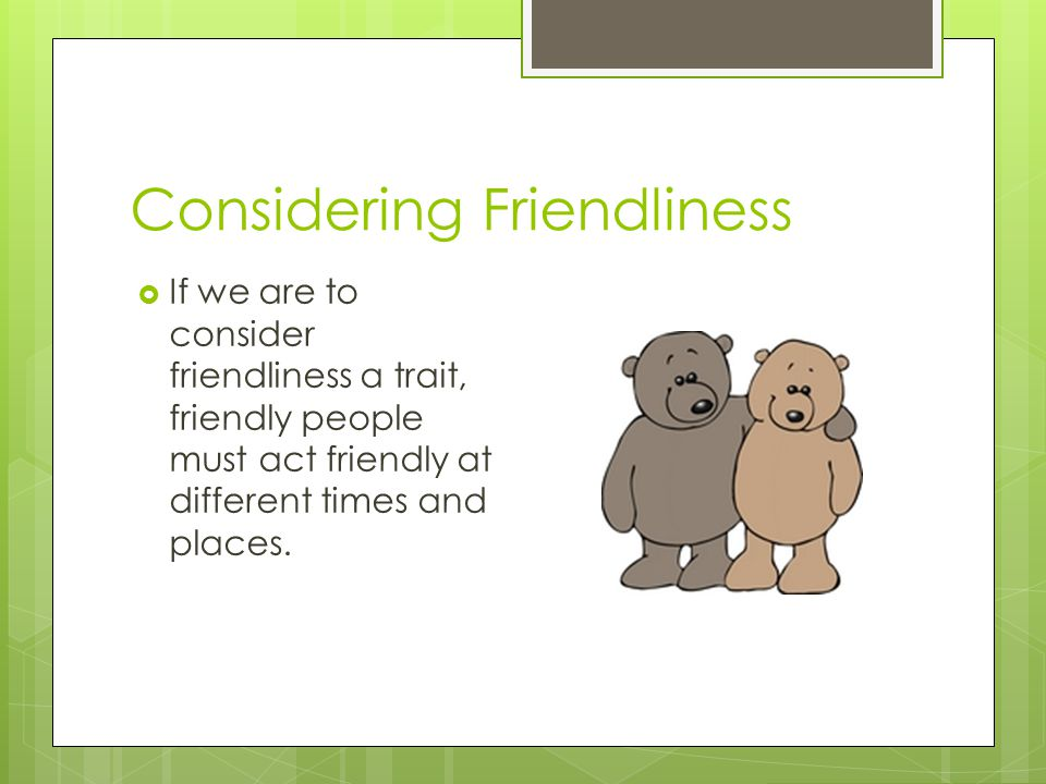 Considering Friendliness