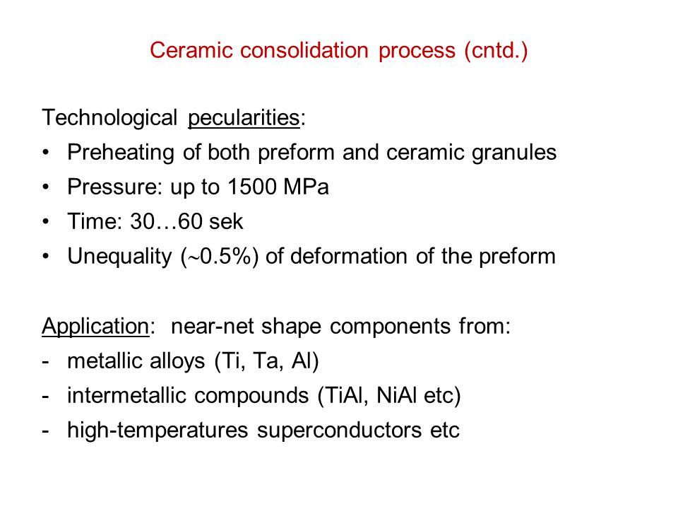 Ceramic consolidation process (cntd.)