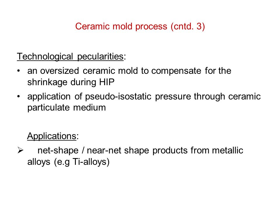 Ceramic mold process (cntd. 3)