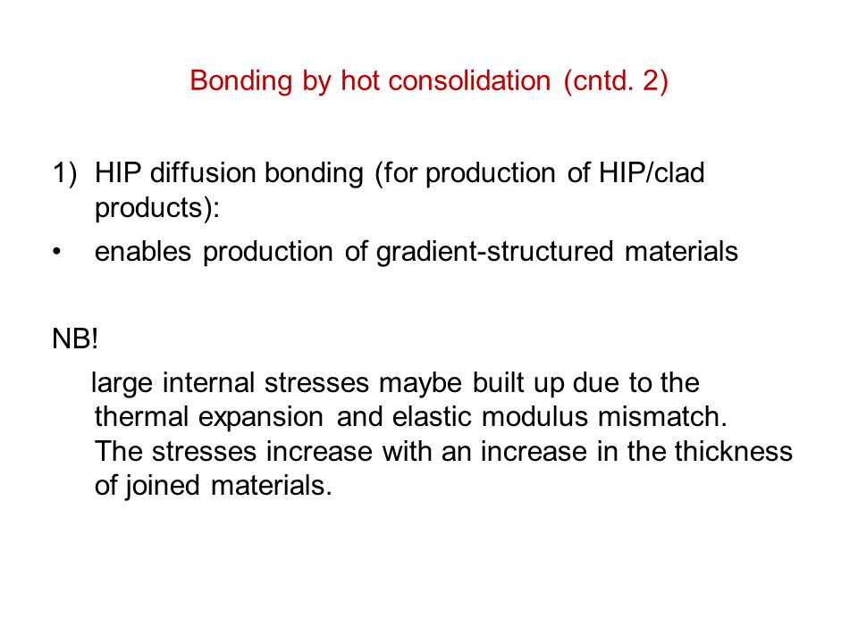 Bonding by hot consolidation (cntd. 2)