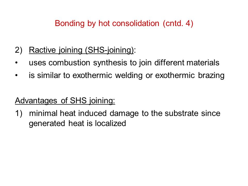 Bonding by hot consolidation (cntd. 4)