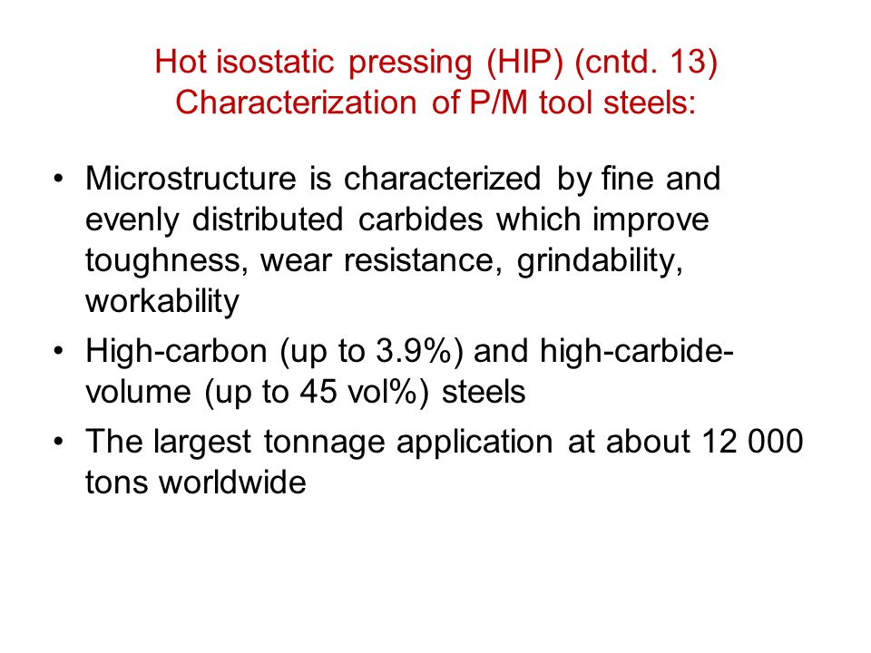 Hot isostatic pressing (HIP) (cntd