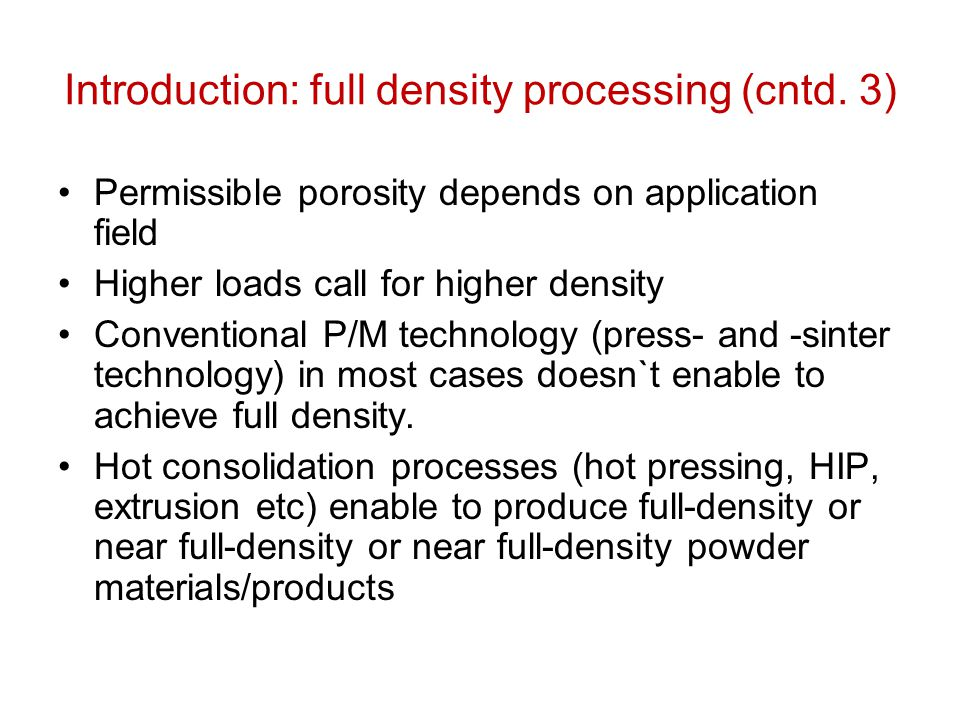 Introduction: full density processing (cntd. 3)