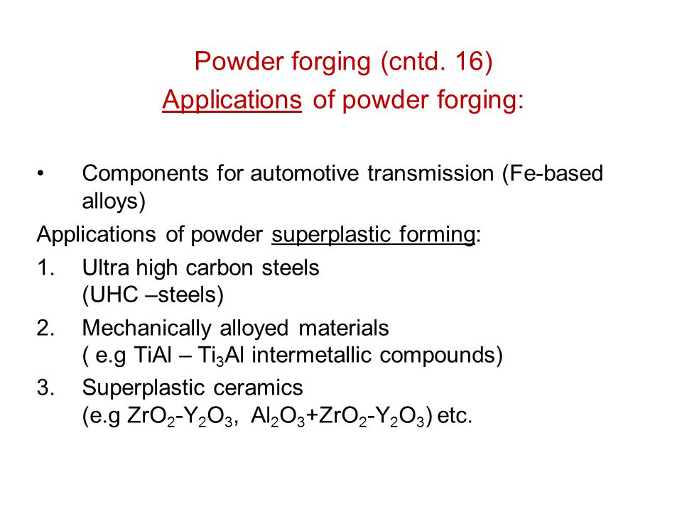 Applications of powder forging: