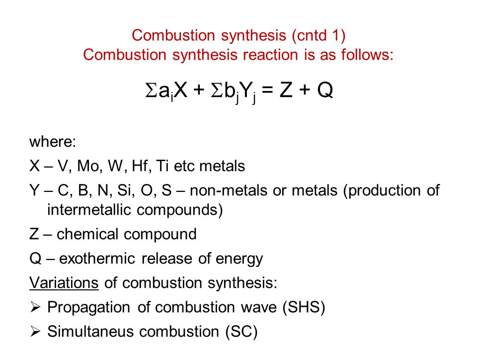 Combustion synthesis (cntd 1) Combustion synthesis reaction is as follows: