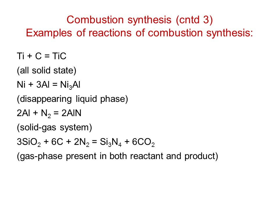 Combustion synthesis (cntd 3) Examples of reactions of combustion synthesis: