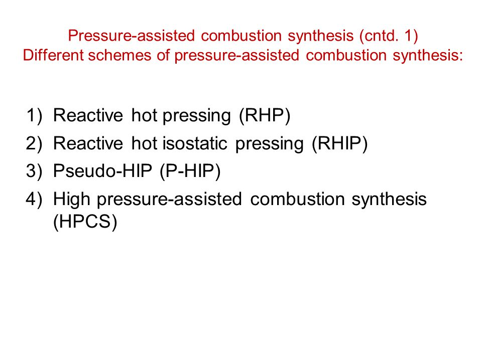 Reactive hot pressing (RHP) Reactive hot isostatic pressing (RHIP)