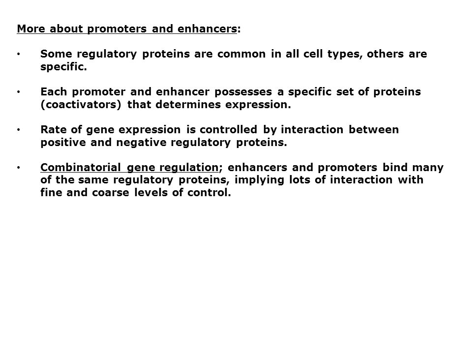 More about promoters and enhancers: