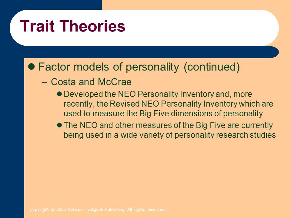 Trait Theories Factor models of personality (continued)