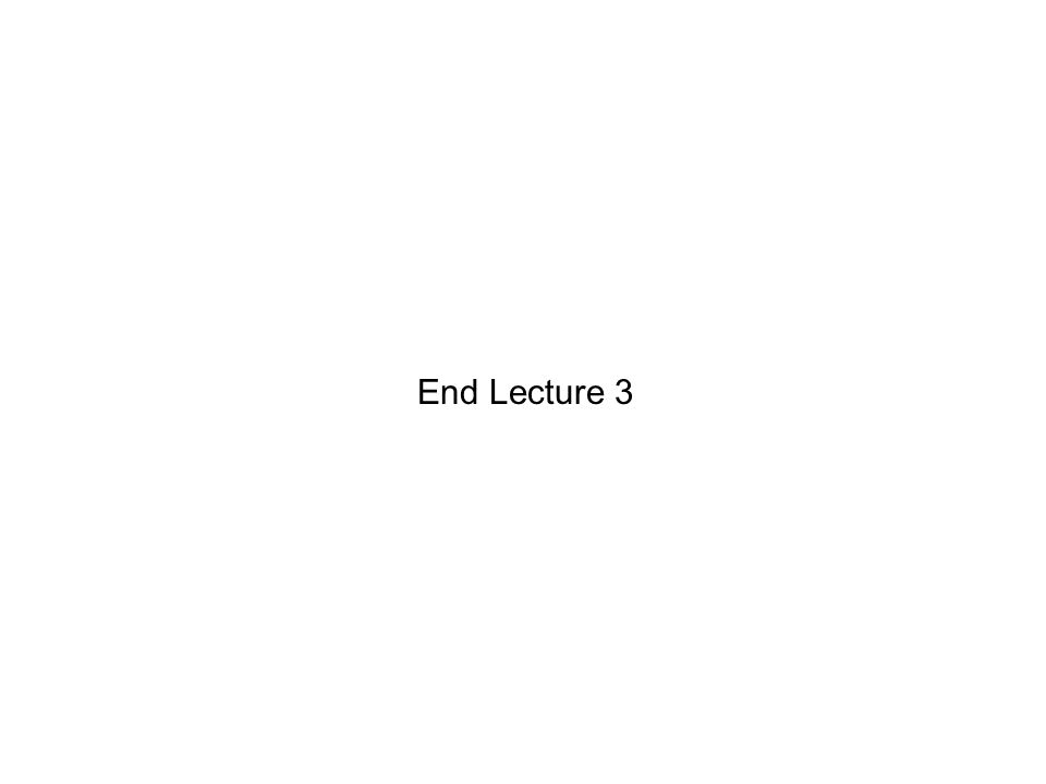 End Lecture 3