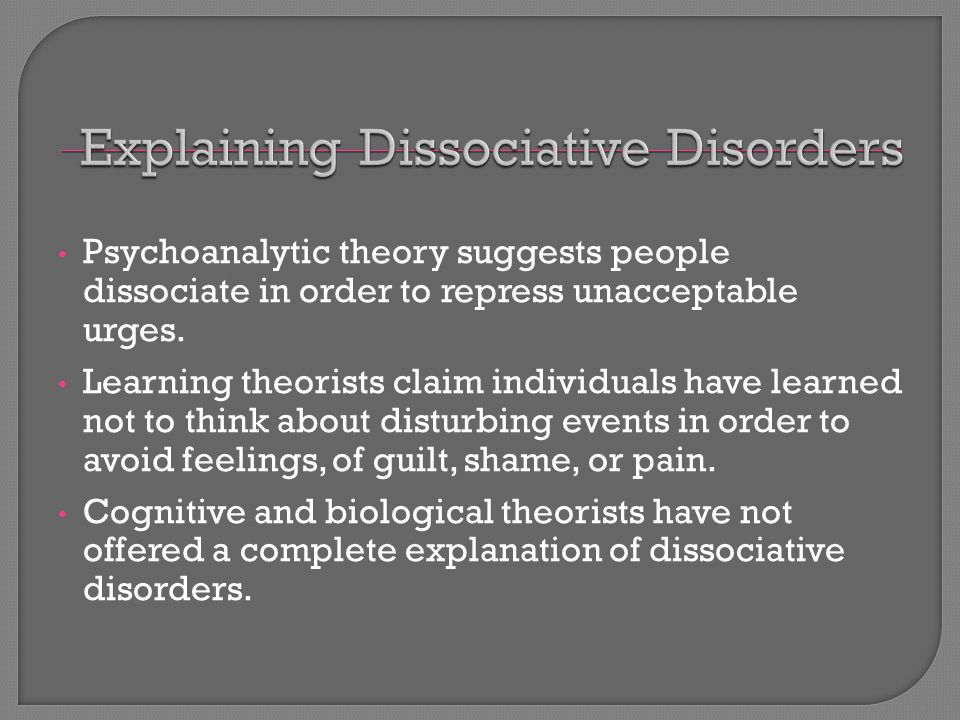 Explaining Dissociative Disorders