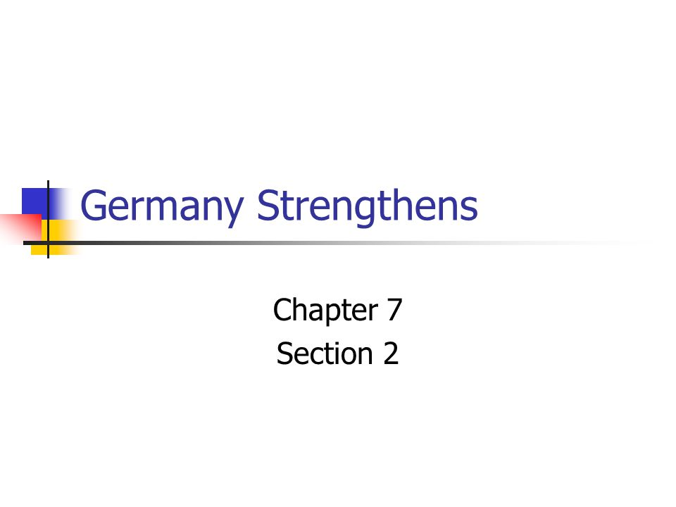 Germany Strengthens Chapter 7 Section 2