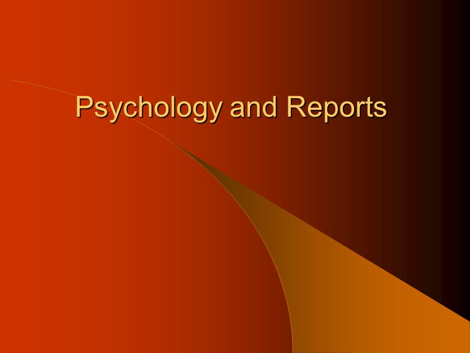 Psychology and Reports